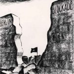 "cartoon showing Soviet flag flying over Berlin beyond a break in the ""Berlin Blockade."""