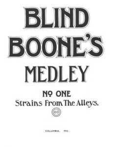 Blind Boone's Medley Strains from the Alleys