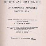The Mottoes and Commentaries of Friedrich Froebel's Mother Play