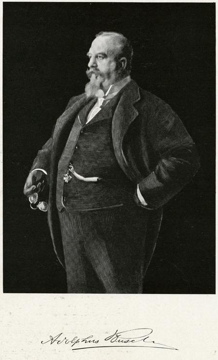 Adolphus Busch, c. 1898.